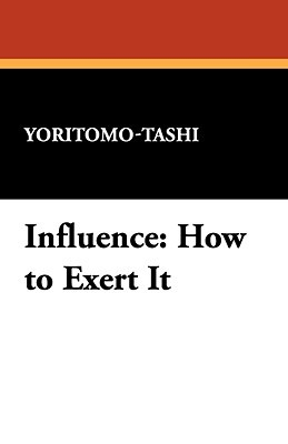 Download Influence: How to Exert It