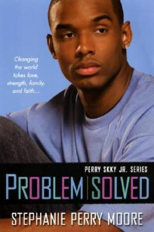 Problem Solved (Perry Skky Jr., #3) PDF Book by Stephanie Perry Moore PDF ePub