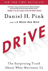Drive: The Surprising Truth About What Motivates Us Book