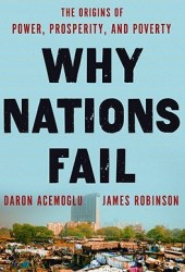Why Nations Fail: The Origins of Power, Prosperity, and Poverty Book