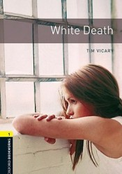 White Death (Oxford Bookworms Library: Stage 1) Book by Tim Vicary