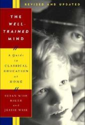 The Well-Trained Mind: A Guide to Classical Education at Home Book