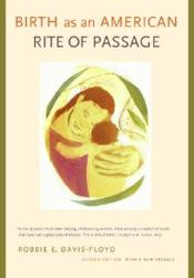 Birth as an American Rite of Passage Book by Robbie Davis-Floyd