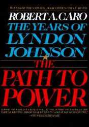 The Path to Power Book by Robert A. Caro