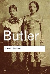 Gender Trouble: Feminism and the Subversion of Identity Book