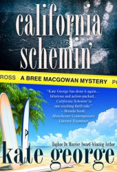 California Schemin' (A Bree MacGowan Mystery #2) Book by Kate George