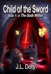 Child of the Sword (The Gods Within, #1) Book by J.L. Doty