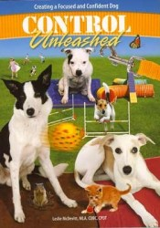 Control Unleashed:  Creating a Focused and Confident Dog Book by Leslie McDevitt