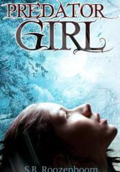 Predator Girl  Book by S.B. Roozenboom