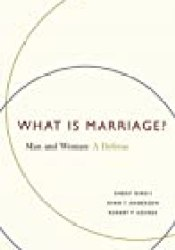 What Is Marriage?: Man and Woman: A Defense Book by Sherif Girgis