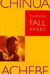 Things Fall Apart (The African Trilogy, #1) Book