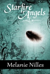 Starfire Angels (Starfire Angels: Dark Angel Chronicles, #1) Book by Melanie Nilles