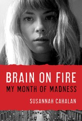 Brain on Fire: My Month of Madness Book