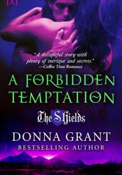 A Forbidden Temptation (The Shields, #4) Book by Donna Grant