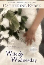 Wife by Wednesday (The Weekday Brides, #1) Book by Catherine Bybee