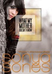 What My Mother Doesn't Know (What My Mother Doesn't Know #1) Book by Sonya Sones