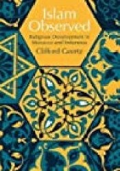 Islam Observed: Religious Development in Morocco and Indonesia Book by Clifford Geertz
