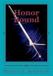 Honor Bound (The Spare Heir, #1) Book by Michael G. Southwick