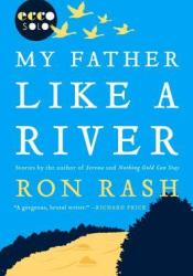 My Father Like a River Book by Ron Rash
