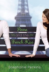 Anna and the French Kiss (Anna and the French Kiss, #1) Book
