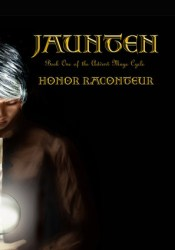 Jaunten (Advent Mage Cycle, #1) Book by Honor Raconteur