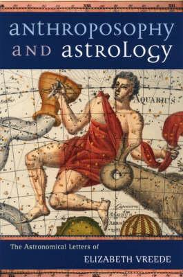 Anthroposophy and Astrology by Elisabeth Vreede