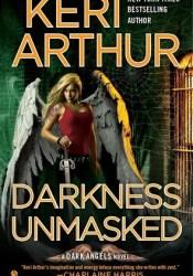Darkness Unmasked (Dark Angels, #5) Book by Keri Arthur