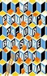 Mr Penumbra's 24-Hour Bookstore (Mr. Penumbra's 24-Hour Bookstore, #1)