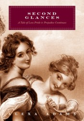 Second Glances: A Tale of Less Pride and Prejudice Continues Book by Alexa Adams