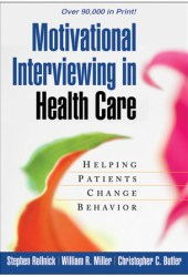 Motivational Interviewing in Health Care: Helping Patients Change Behavior Book by Stephen Rollnick