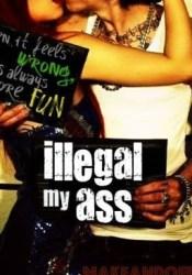 Illegal My Ass Book by Makeandoffer