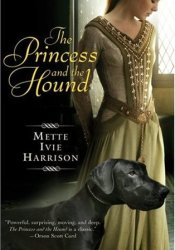 The Princess and the Hound Book by Mette Ivie Harrison