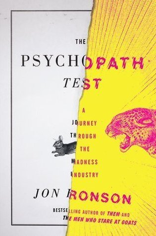 The Psychopath Test: A Journey Through the Madness Industry PDF Book by Jon Ronson PDF ePub