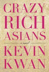 Crazy Rich Asians (Crazy Rich Asians, #1) Book