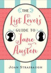 The List Lover's Guide to Jane Austen Book by Joan Strasbaugh