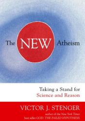 The New Atheism: Taking a Stand for Science and Reason Book by Victor J. Stenger