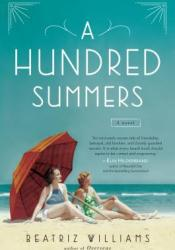 A Hundred Summers Book by Beatriz Williams