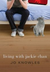 Living with Jackie Chan (Jumping Off Swings, #2) Book by Jo Knowles