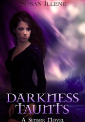 Darkness Taunts (The Sensor, #2) Book by Susan Illene