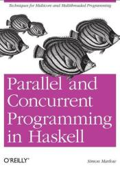 Parallel and Concurrent Programming in Haskell: Techniques for Multicore and Multithreaded Programming Book by Simon Marlow