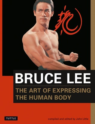 Download Bruce Lee: The Art of Expressing the Human Body