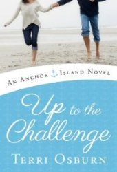 Up to the Challenge (Anchor Island, #2) Book by Terri Osburn