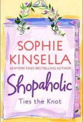 Shopaholic Ties the Knot (Shopaholic, #3) Book