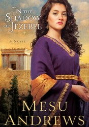 In the Shadow of Jezebel (Treasure of His Love) Book by Mesu Andrews