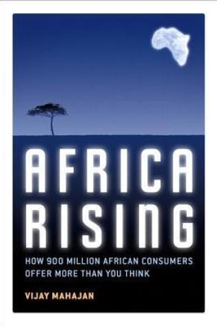 Africa Rising: How 900 Million African Consumers Offer More Than You Think PDF Book by Vijay Mahajan PDF ePub