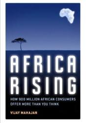 Africa Rising: How 900 Million African Consumers Offer More Than You Think Book by Vijay Mahajan
