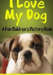 I Love My Dog Book by David Chuka