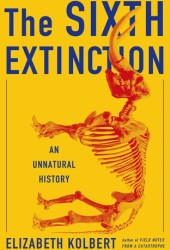 The Sixth Extinction: An Unnatural History Book
