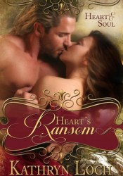 Heart's Ransom (Heart and Soul #1) Book by Kathryn Loch