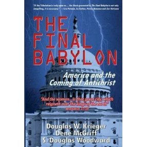 The Final Babylon: America and the Coming of Antichrist by Douglas W.  Krieger